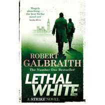 Lethal White: Cormoran Strike Book 4 by Robert Galbraith, 9780751572872