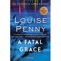A Fatal Grace by Louise Penny, 9780751573770