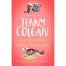 Five Hundred Miles From You by Jenny Colgan, 9780751578706