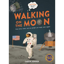 Imagine you were there... Walking on the Moon by Caryn Jenner, 9780753444535