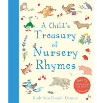 Child's Treasury Of Nursery Rhymes by Kady MacDonald Denton, 9780753444887