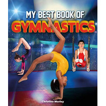 The Best Book of Gymnastics by Christine Morley, 9780753475751