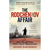The Rodchenkov Affair: How I Brought Down Russia's Secret Doping Empire - Winner of the William Hill Sports Book of the Year 2020 by Grigory Rodchenkov, 9780753553350
