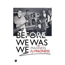 Before We Was We: The Making of Madness by Madness by Madness, 9780753553923