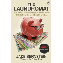 The Laundromat: Inside the Panama Papers Investigation of Illicit Money Networks and the Global Elite by Jake Bernstein, 9780753553992