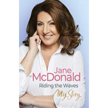 Riding the Waves: My Story by Jane McDonald, 9780753554333
