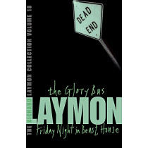 The Richard Laymon Collection Volume 18: The Glory Bus & Friday Night in Beast House by Richard Laymon, 9780755331864