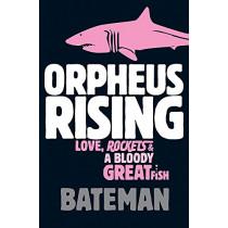 Orpheus Rising by Bateman, 9780755334773