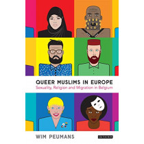Queer Muslims in Europe by Wim Peumans, 9780755600731