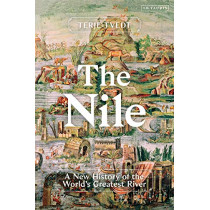 The Nile: History's Greatest River by Terje Tvedt, 9780755616794