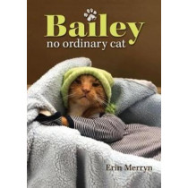 Bailey, No Ordinary Cat by Erin Merryn, 9780757321849