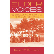 Elder Voices: Southeast Asian Families in the United States by Daniel F. Detzner, 9780759105768