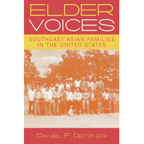 Elder Voices: Southeast Asian Families in the United States by Daniel F. Detzner, 9780759105775