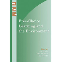 Free-Choice Learning and the Environment by John H. Falk, 9780759111233