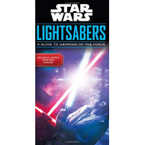 Star Wars Lightsabers: A Guide to Weapons of the Force by Pablo Hidalgo, 9780760355404