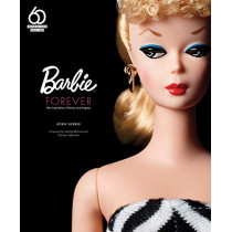 Barbie Forever: Her Inspiration, History, and Legacy (Official 60th Anniversary Collection) by Robin Gerber, 9780760365779