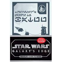 Star Wars Galaxy's Edge: Traveler's Guide to Batuu by Delia Greve, 9780760366745