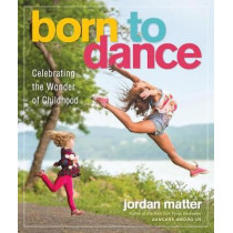 Born to Dance by Jordan Matter, 9780761189343