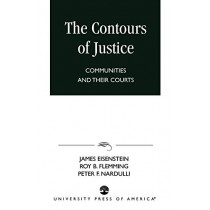 The Contours of Justice: Communities and Their Courts by James Eisenstein, 9780761814061