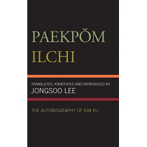 Paekpom Ilchi: The Autobiography of Kim Ku by Jongsoo Lee, 9780761816850