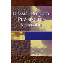 Disaster Recovery Planning for Nonprofits by Michael K. Robinson, 9780761826606