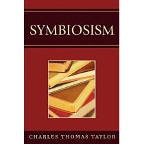 Symbiosism by Charles Thomas Taylor, 9780761834427