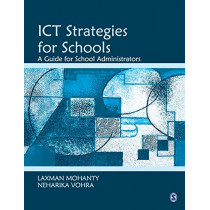 ICT Strategies for Schools: A Guide for School Administrators by Laxman Mohanty, 9780761935414