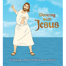 Dancing with Jesus: Featuring a Host of Miraculous Moves by Sam Stall, 9780762444144