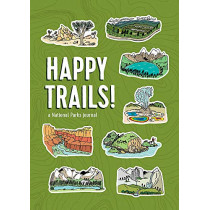 Happy Trails!: A National Parks Journal by Matt Garczynski, 9780762468997