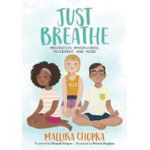 Just Breathe: Meditation, Mindfulness, Movement, and More by Mallika Chopra, 9780762491582