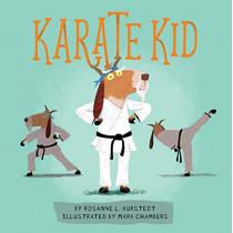 Karate Kid by Rosanne Kurstedt, 9780762493432