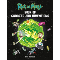 Rick and Morty Book of Gadgets and Inventions by Robb Pearlman, 9780762494354