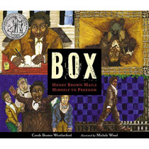 Box: Henry Brown Mails Himself to Freedom by Carole Boston Weatherford, 9780763691561