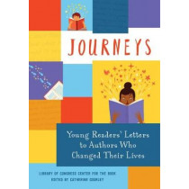 Journeys: Young Readers' Letters to Authors Who Changed Their Lives by Library of Congress Center for the Book, 9780763695781