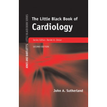 The Little Black Book Of Cardiology by John A. Sutherland, 9780763737610