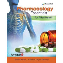 Pharmacology Essentials for Allied Health: Text, eBook and Navigator (code via mail) by Jennifer Danielson, 9780763880583