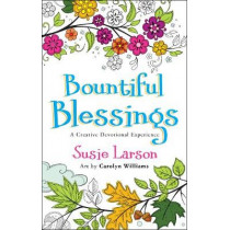 Bountiful Blessings: A Creative Devotional Experience by Susie Larson, 9780764230233