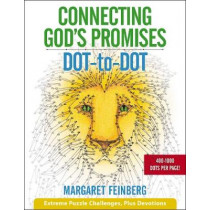 Connecting God's Promises Dot-to-Dot: Extreme Puzzle Challenges, Plus Devotions by Margaret Feinberg, 9780764231070