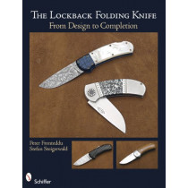 Lockback Folding Knife: From Design to Completion by Peter Fronteddu, 9780764335099
