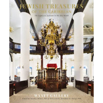 Jewish Treasures of the Caribbean: The Legacy of Judaism in the New World by Wyatt Gallery, 9780764350955