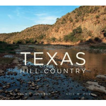 Texas Hill Country: A Scenic Journey by Eric Pohl, 9780764353925