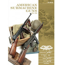 "American Submachine Guns 1919-1950: Thompson SMG, M3 ""Grease Gun,"" Reising, UD M42 and Accessories by Luc Guillou, 9780764354847"