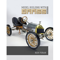 Model Building With Brass, 2nd Edition by ,Ken Foran, 9780764354946