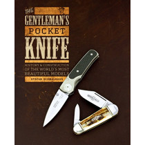 Gentleman's Pocket Knife: History and Construction of the World's Most Beautiful Models by ,Stefan Schmalhaus, 9780764354984