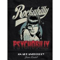 Rockabilly Psychobilly: An Art Anthology by Jamie Kendall, 9780764355165