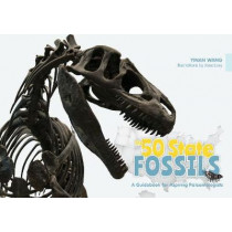 50 State Fossils: A Guidebook for Aspiring Paleontologists by ,Yinan Wang, 9780764355578