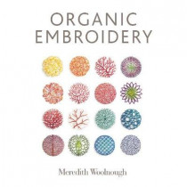 Organic Embroidery by ,Meredith Woolnough, 9780764356131