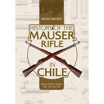 History of the Mauser Rifle in Chile: Mauser Chileno Modelo 1895, 1912 and 1935 by David Nielsen, 9780764356766