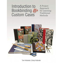 Introduction to Bookbinding and Custom Cases: A Project Approach for Learning Traditional Methods by Tom Hollander, 9780764357350