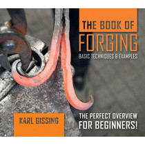 Book of Forging: Basic Techniques and Examples by ,Karl Gissing, 9780764357374